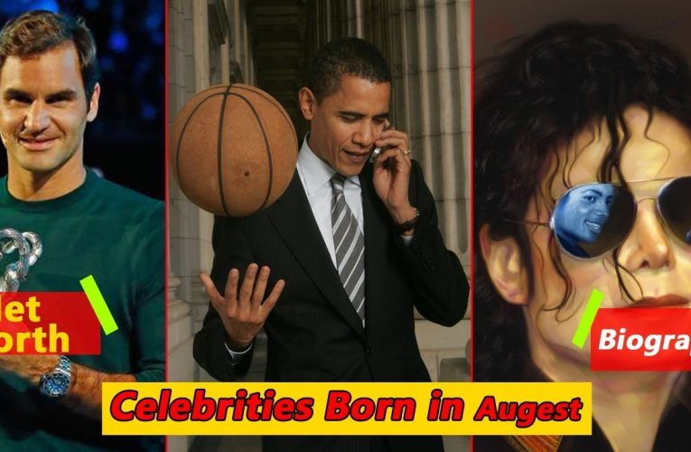 Celebrities born in august