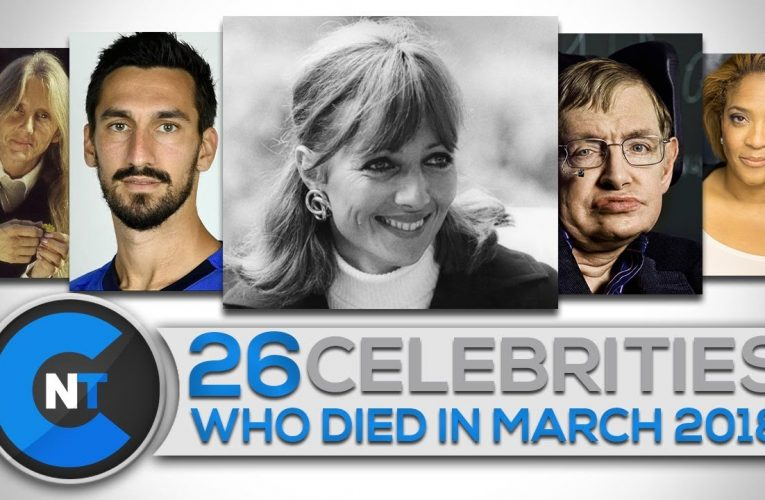 What celebrities died in march 2018