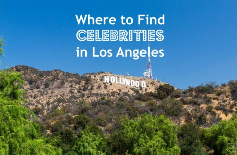 Where to find celebrities in la